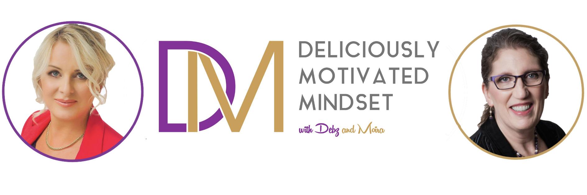 Deliciously Motivated Mindset - Podcast